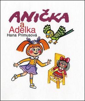 Hana Primusová: Anička a Adelka cena od 159 Kč