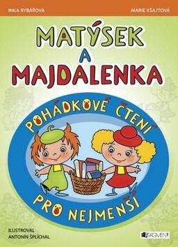 Inka Rybářová, Marie Kšajtová: Matýsek a Majdalenka - pohádkové čtení pro nejmenší cena od 121 Kč