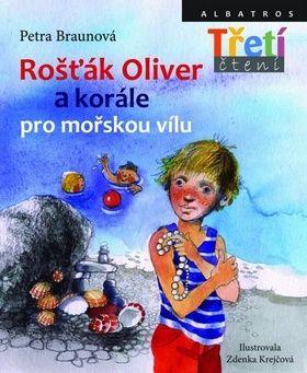 Zdenka Krejčová, Petra Braunová: Rošťák Oliver a korále pro mořskou vílu cena od 128 Kč