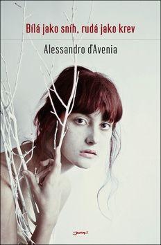D'Avenia Alessandro: Bílá jako sníh, rudá jako krev cena od 193 Kč
