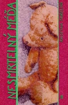 Täubelová Kristýna: Nesmrtelný méďa cena od 138 Kč