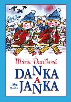 Mária Ďuríčková, Božena Plocháňová: Danka a Janka cena od 116 Kč