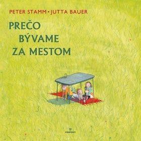Peter Stamm, Jutta Bauer: Prečo bývame za mestom cena od 98 Kč