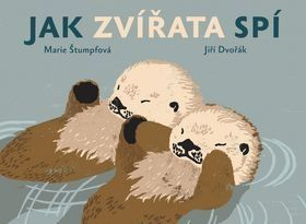 Marie Štumpfová, Jiří Dvořák: Jak zvířata spí cena od 177 Kč