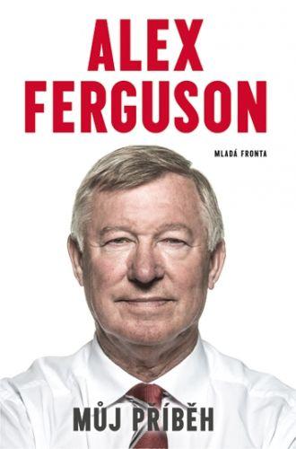 Ferguson Alex: Alex Ferguson - Můj příběh cena od 247 Kč