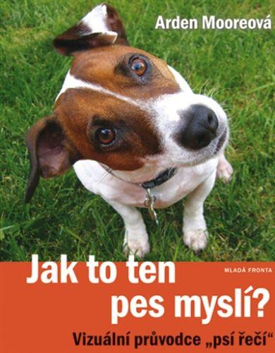 Arden Moore: Jak to ten pes myslí? cena od 223 Kč