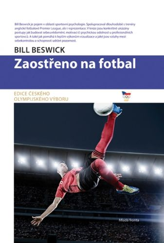 Bill Beswick: Zaostřeno na fotbal cena od 239 Kč