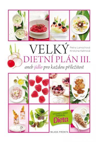 Petra Lamschová, Kalinová Kristýna: Velký dietní plán III. aneb jídlo pro každou příležitost cena od 232 Kč