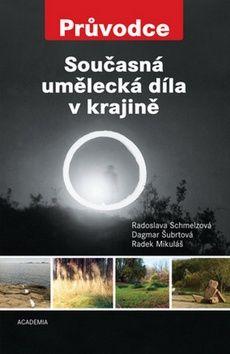 Dagmar Šubrtová: Současná umělecká díla v krajině cena od 218 Kč