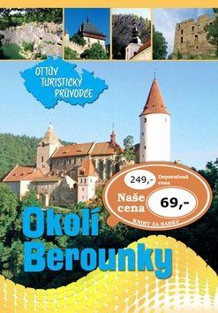 Okolím Berounky Ottův turistický průvodce cena od 62 Kč