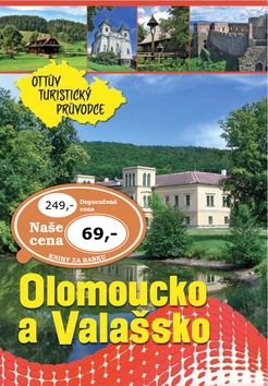 Olomoucko a Valašsko Ottův turistický průvodce cena od 53 Kč