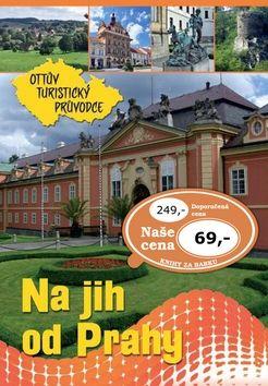 Na jih od Prahy Ottův turistický průvodce cena od 53 Kč