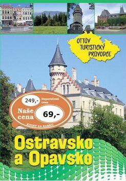 Ostravsko a Opavsko Ottův turistický průvodce cena od 53 Kč