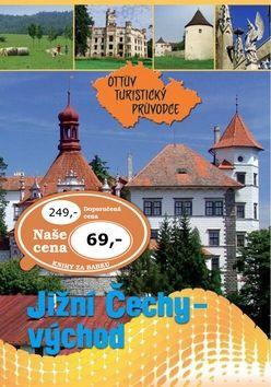 Jižní Čechy - východ Ottův turistický průvodce cena od 53 Kč