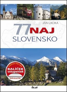 Ján Lacika: 77 naj - Slovensko cena od 290 Kč