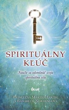 Elisabeth Nordeng: Spirituálny kľúč - Naučte sa odomknúť svoju spirituálnu silu cena od 246 Kč