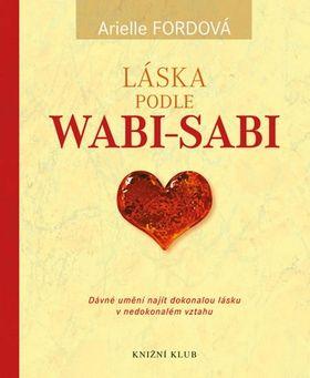 Arielle Fordová: Láska podle wabi-sabi cena od 180 Kč