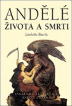 Liselotte Baertz: Andělé života a smrti cena od 150 Kč
