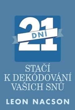 Nacson Leon: 21 dní stačí k dekódování vašich snů cena od 121 Kč