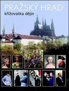 Miloš Pokorný: Pražský hrad - křižovatka dějin cena od 259 Kč