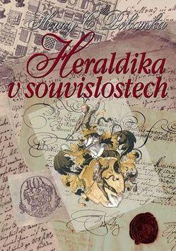 Henry Camillo Pohanka: Heraldika v souvislostech cena od 365 Kč