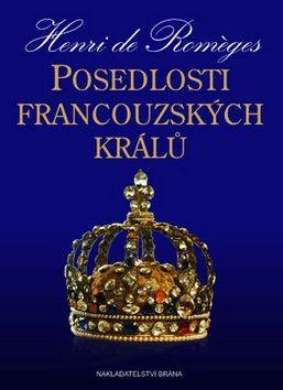 Henri De Romeges: Posedlosti francouzských králů cena od 133 Kč