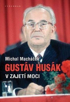 Michal Macháček: Gustáv Husák cena od 308 Kč