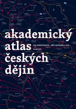 Eva Semotanová: Akademický atlas českých dějin cena od 1960 Kč