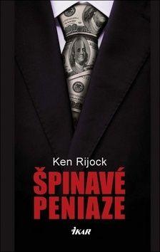 Ken Rijock: Špinavé peniaze cena od 279 Kč