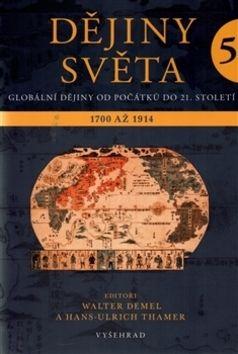 Walter Demel, Hans-Ulrich Thamer: Dějiny světa 5 cena od 419 Kč