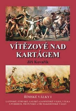 Jiří Kovařík: Vítězové nad Kartágem - Římské války I cena od 244 Kč