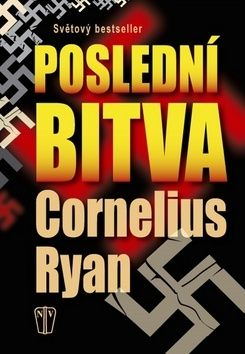 Cornelius Ryan: Poslední bitva cena od 317 Kč