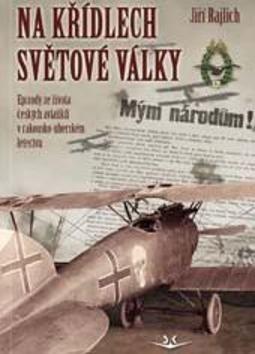 Jiří Rajlich: Na křídlech světové války cena od 585 Kč