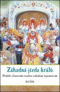 Jiří Jilík: Záhadná jízda králů cena od 135 Kč