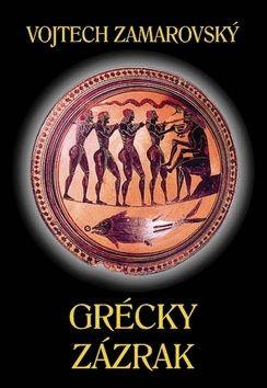 Vojtěch Zamarovský: Grécky zázrak cena od 227 Kč