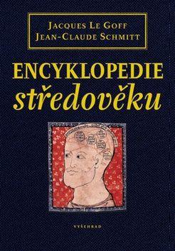 Jacques Le Goff, Jean-Claude Schmitt: Encyklopedie středověku cena od 666 Kč