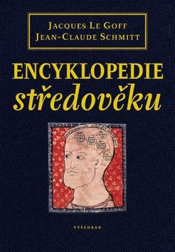 Jean-Claude Schmitt, Jacques Le Goff: Encyklopedie středověku cena od 666 Kč