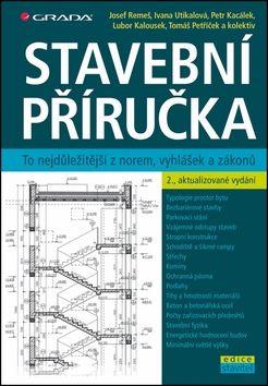 Josef Remeš, Ivana Utíkalová, Petr Kacálek: Stavební příručka cena od 210 Kč