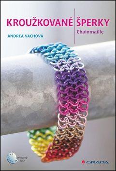 Andrea Vachová: Kroužkované šperky - Chainmaille cena od 125 Kč