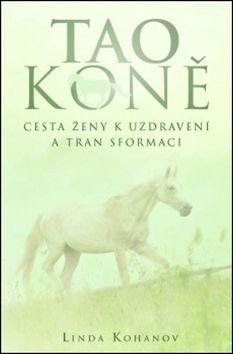 Linda Kohanov: Tao koně cena od 195 Kč