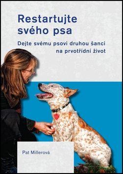 Pat Miller: Restartujte svého psa cena od 250 Kč