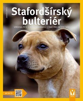 Zdeněk Spies: Stafordšírský bulteriér - Jak na to cena od 63 Kč