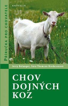 Jerry Belanger, Sara Thomson Bredesen: Chov dojných koz cena od 279 Kč
