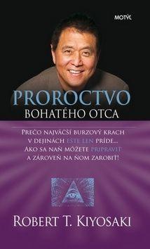 Robert T. Kiyosaki: Proroctvo bohatého otca cena od 209 Kč