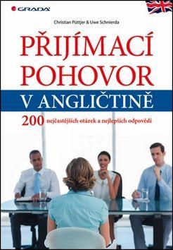 Christian Püttjer, Uwe Schnierda: Přijímací pohovor v angličtině - 200 nejčastějších otázek a nejlepších odpovědí cena od 224 Kč