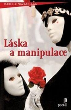 Isabelle Nazare-Aga: Láska a manipulace cena od 167 Kč