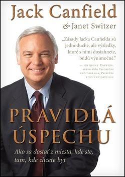 Jack Canfield, Janet Switzer: Pravidlá úspechu cena od 280 Kč