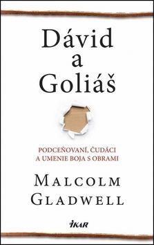 Malcolm Gladwell: Dávid a Goliáš cena od 268 Kč