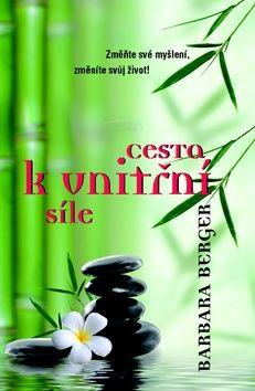 Barbara Berger: Cesta k vnitřní síle - 2. vydání cena od 161 Kč
