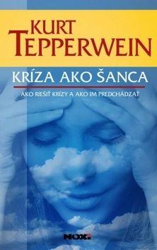 Kurt Tepperwein: Kríza ako šanca cena od 244 Kč